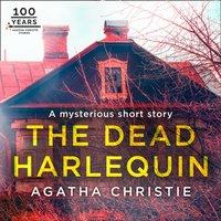 Dead Harlequin: An Agatha Christie Short Story - Agatha Christie - audiobook