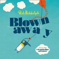 Blown Away - Rob Biddulph - audiobook