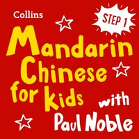 Learn Mandarin Chinese for Kids with Paul Noble - Step 1: Easy and fun! - Paul Noble - audiobook
