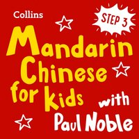 Learn Mandarin Chinese for Kids with Paul Noble - Step 3: Easy and fun! - Paul Noble - audiobook