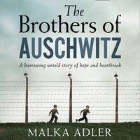 Brothers of Auschwitz - Malka Adler - audiobook