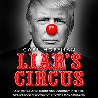 Liar's Circus - Carl Hoffman - audiobook