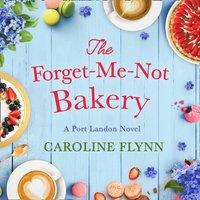 Forget-Me-Not Bakery - Caroline Flynn - audiobook
