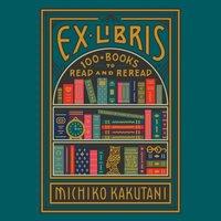Ex Libris - Michiko Kakutani - audiobook