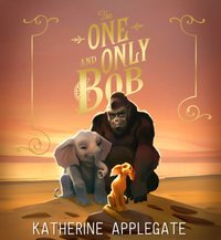 One and Only Bob (The One and Only Ivan) - Katherine Applegate - audiobook