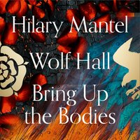 Wolf Hall and Bring Up the Bodies (The Wolf Hall Trilogy) - Hilary Mantel - audiobook