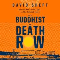 Buddhist on Death Row - David Sheff - audiobook