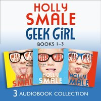 Geek Girl: Audio Collection Books 1-3: Geek Girl, Model Misfit, Picture Perfect (Geek Girl) - Holly Smale - audiobook