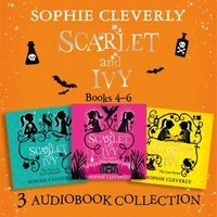Scarlet and Ivy: Audio Collection Books 4-6: The Lights Under the Lake, The Curse in the Candlelight, The Last Secret - Sophie Cleverly - audiobook