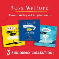 Ross Welford Audio Collection: Time Travelling with a Hamster, What Not to Do If You Turn Invisible, The 1,000 Year Old Boy - Ross Welford - audiobook