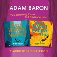 Adam Baron Audio Collection: Boy Underwater, You Won't Believe This - Adam Baron - audiobook