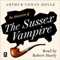 Adventure of the Sussex Vampire: A Sherlock Holmes Adventure (Argo Classics) - Arthur Conan Doyle - audiobook