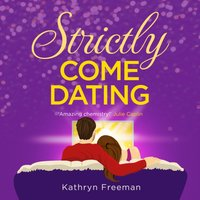 Strictly Come Dating (The Kathryn Freeman Romcom Collection, Book 3) - Kathryn Freeman - audiobook