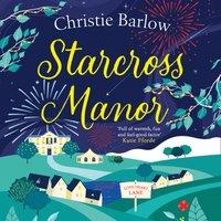 Starcross Manor (Love Heart Lane Series, Book 4) - Christie Barlow - audiobook