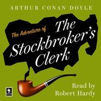 Adventure of the Stockbroker's Clerk: A Sherlock Holmes Adventure (Argo Classics) - Arthur Conan Doyle - audiobook