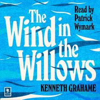 Wind in the Willows (Argo Classics) - Kenneth Grahame - audiobook