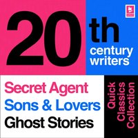 Quick Classics Collection: 20th-Century Writers: The Secret Agent, Sons and Lovers, Ghost Stories (Argo Classics) - Joseph Conrad - audiobook
