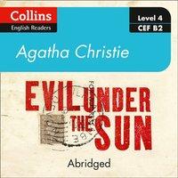 Evil under the sun: Level 4 - upper- intermediate (B2) (Collins Agatha Christie ELT Readers) - Agatha Christie - audiobook