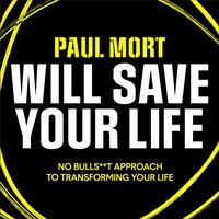 Paul Mort Will Save Your Life - Paul Mort - audiobook