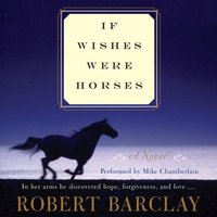 If Wishes Were Horses - Robert Barclay - audiobook