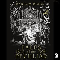 Tales of the Peculiar - Ransom Riggs - audiobook