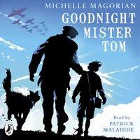 Goodnight Mister Tom - Michelle Magorian - audiobook