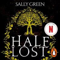 Half Lost - Sally Green - audiobook