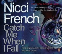 Catch Me When I Fall - Nicci French - audiobook