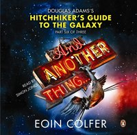 And Another Thing ... - Eoin Colfer - audiobook