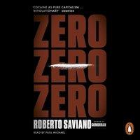 Zero Zero Zero - Roberto Saviano - audiobook