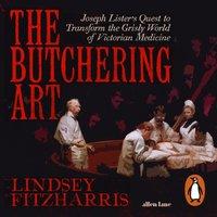 Butchering Art - Lindsey Fitzharris - audiobook