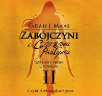 Zabójczyni i Czerwona Pustynia. Szklany Tron. Opowieść II - Sarah J. Maas - audiobook