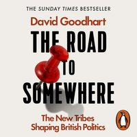 Road to Somewhere - David Goodhart - audiobook