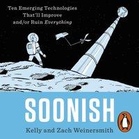 Soonish - Dr. Kelly Weinersmith - audiobook
