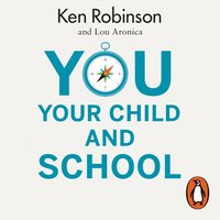 You, Your Child and School - Ken Robinson - audiobook