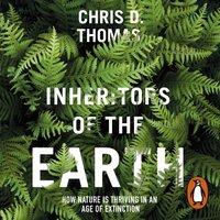 Inheritors of the Earth - Chris D. Thomas - audiobook