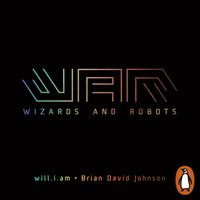 WaR: Wizards and Robots - Brian David Johnson - audiobook