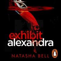 Exhibit Alexandra - Natasha Bell - audiobook