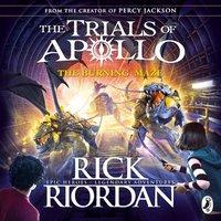 Burning Maze (The Trials of Apollo Book 3) - Rick Riordan - audiobook