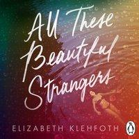 All These Beautiful Strangers - Elizabeth Klehfoth - audiobook
