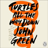 Turtles All the Way Down - John Green - audiobook