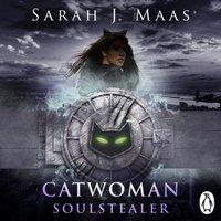 Catwoman: Soulstealer (DC Icons series) - Sarah J Maas - audiobook