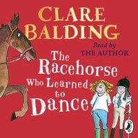 Racehorse Who Learned to Dance - Clare Balding - audiobook