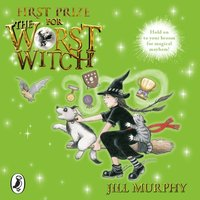 First Prize for the Worst Witch - Jill Murphy - audiobook