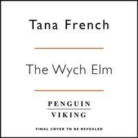 Wych Elm - Tana French - audiobook
