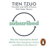 Subscribed - Tien Tzuo - audiobook