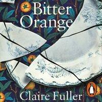 Bitter Orange - Claire Fuller - audiobook