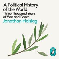Political History of the World - Jonathan Holslag - audiobook