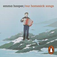 Our Homesick Songs - Emma Hooper - audiobook