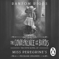 Conference of the Birds - Ransom Riggs - audiobook